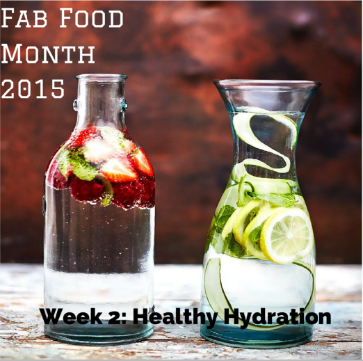 Fab Food Month 2015 Week 2 healthy hydration
